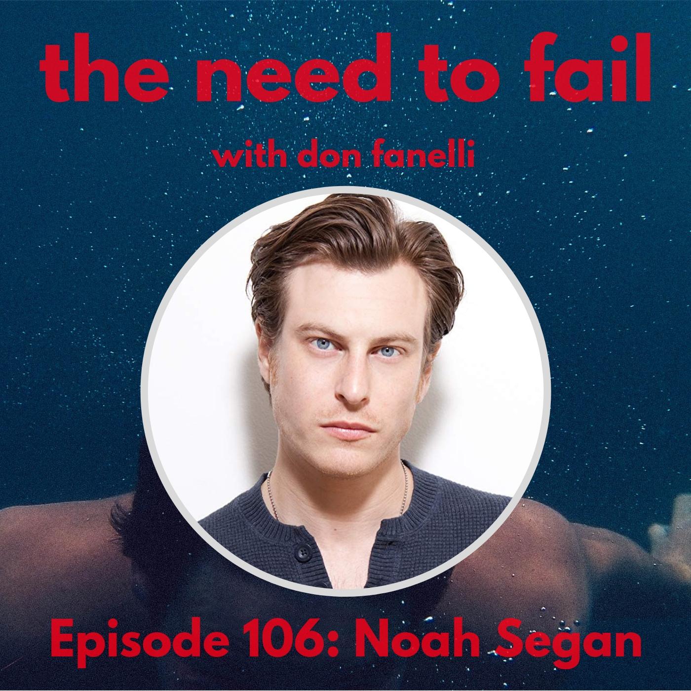 Episode 106: Noah Segan