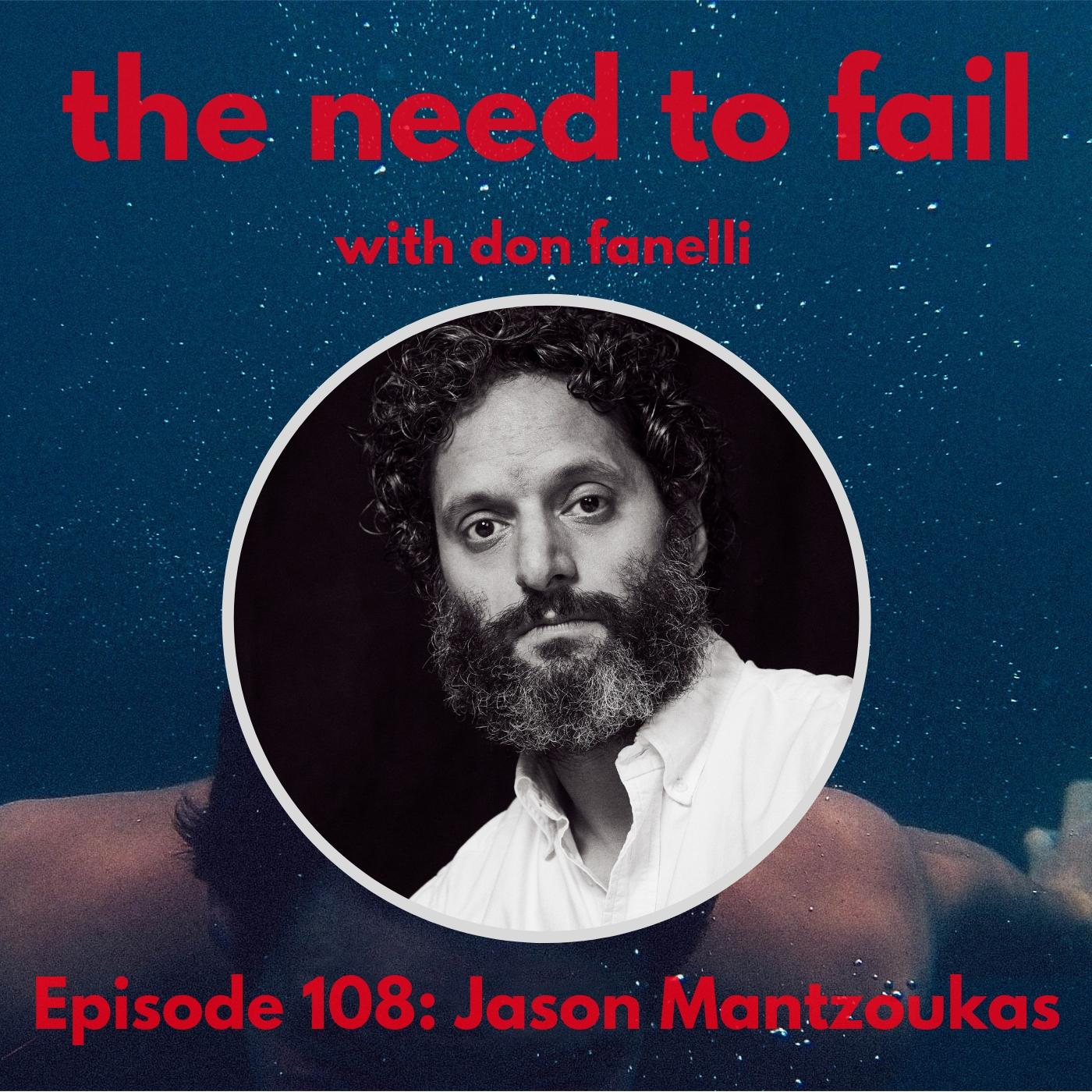 Episode 108: Jason Mantzoukas