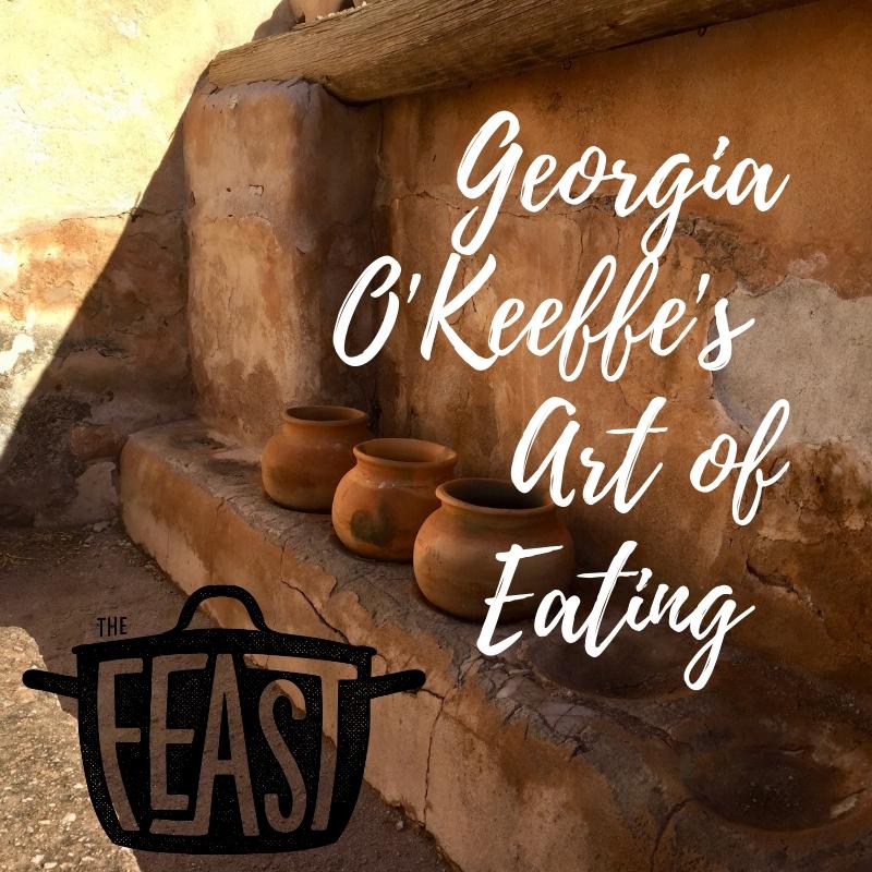 Georgia O'Keeffe's Art of Eating