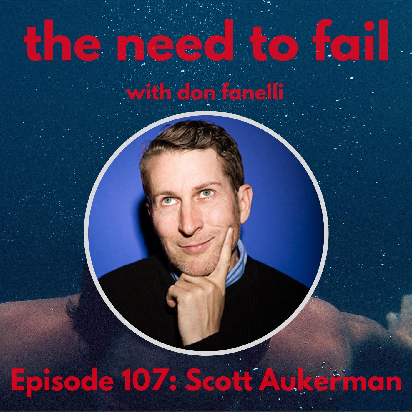 Episode 107: Scott Aukerman