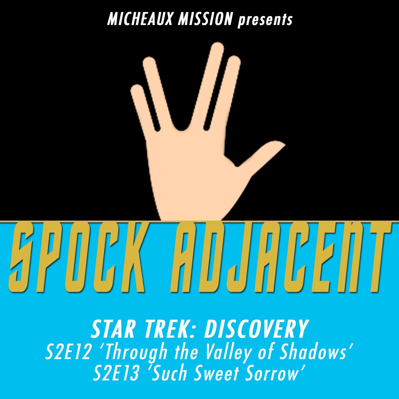 SPOCK ADJACENT 18 - Star Trek Discovery S2E12-13