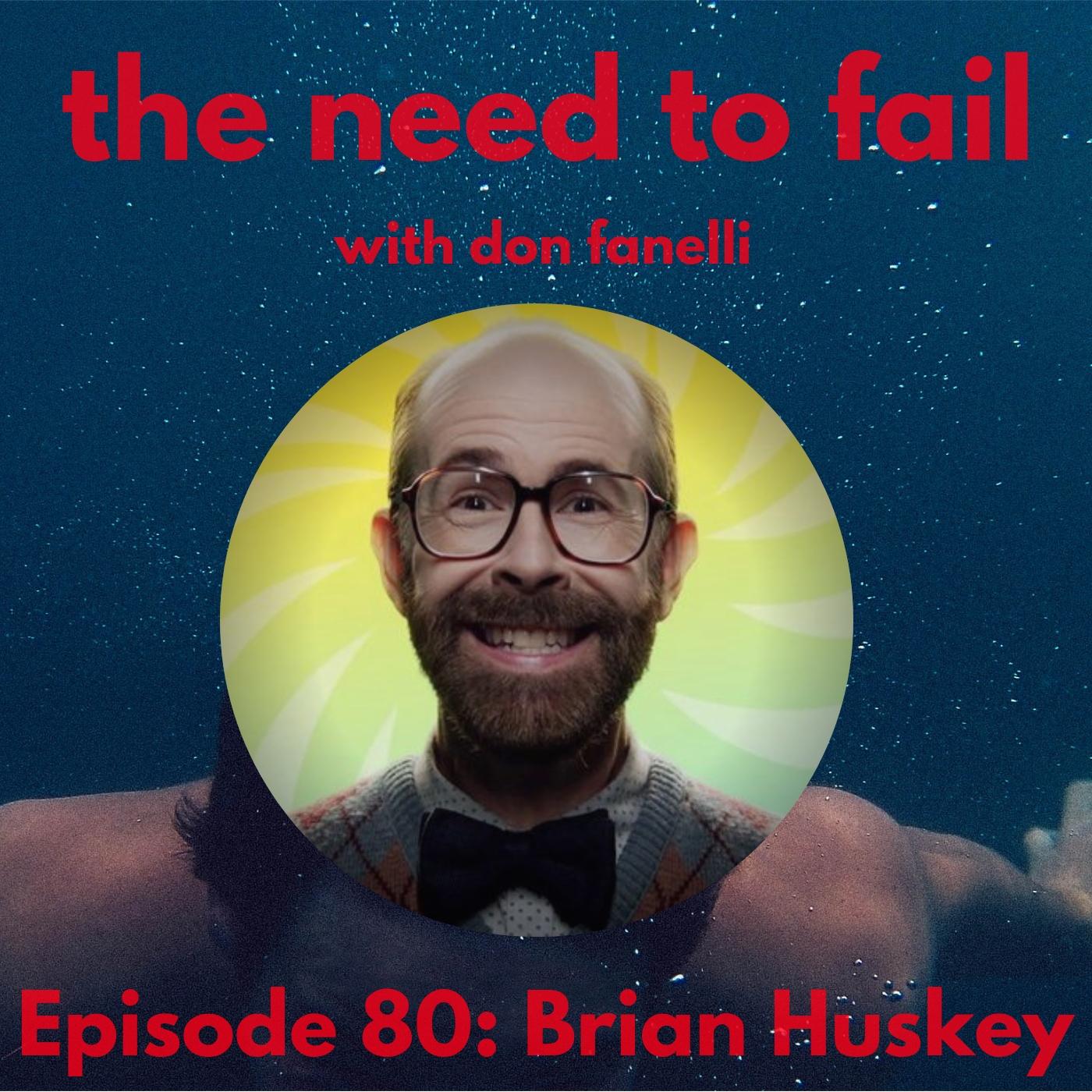 Episode 80: Brian Huskey