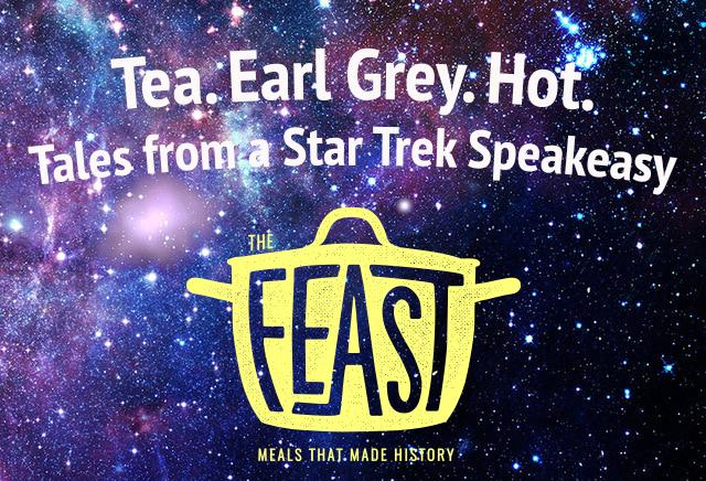 Tea. Earl Grey. Hot. Tales from a Star Trek Speakeasy