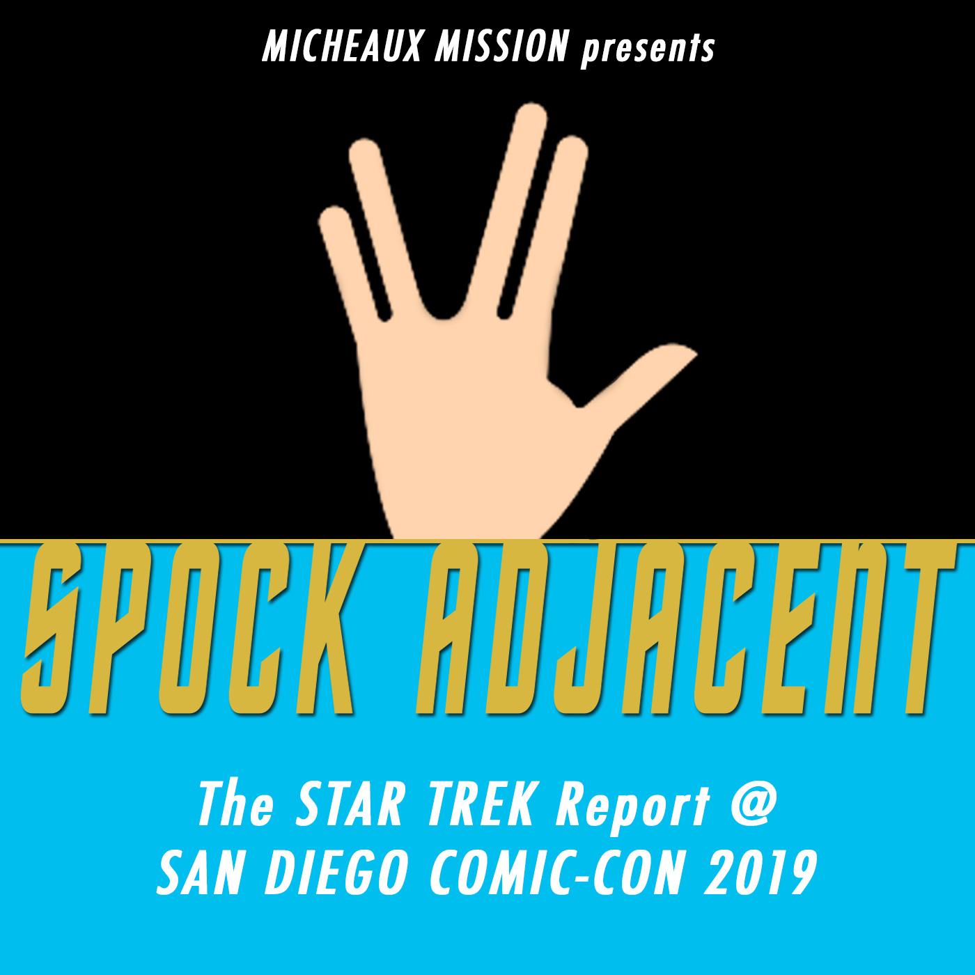 SPOCK ADJACENT 20 - Star Trek @ SDCC 2019