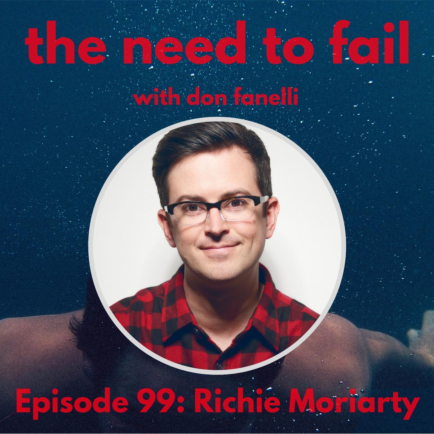 Episode 99: Richie Moriarty