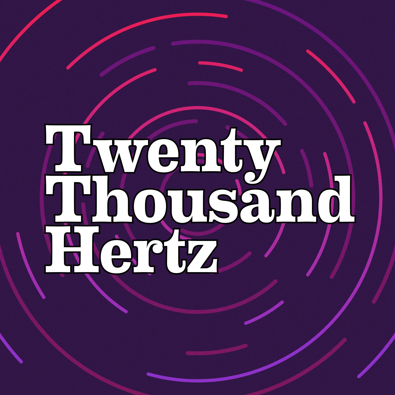 "Image result for twenty thousand hertz"""