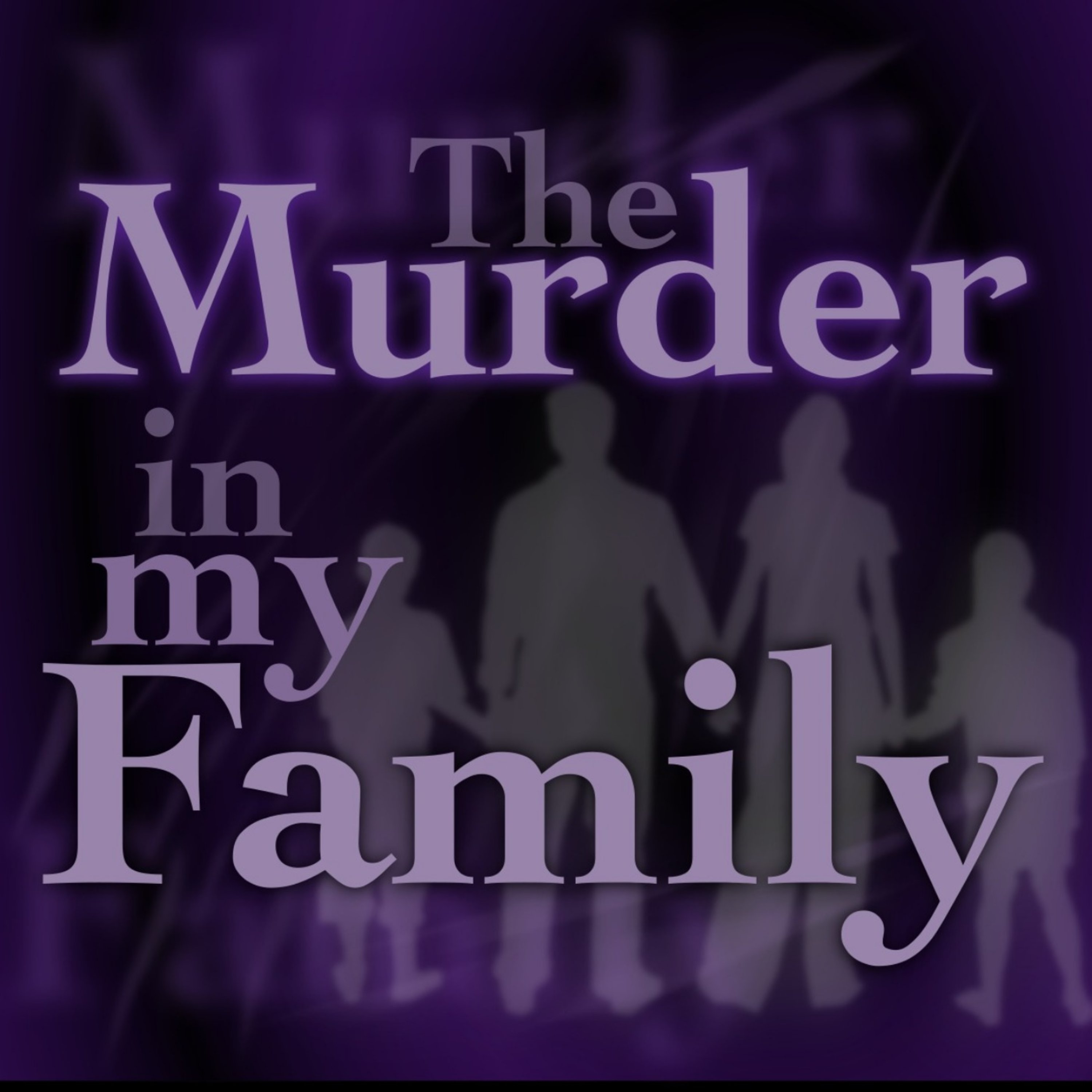 The Murder In My Family | Podbay