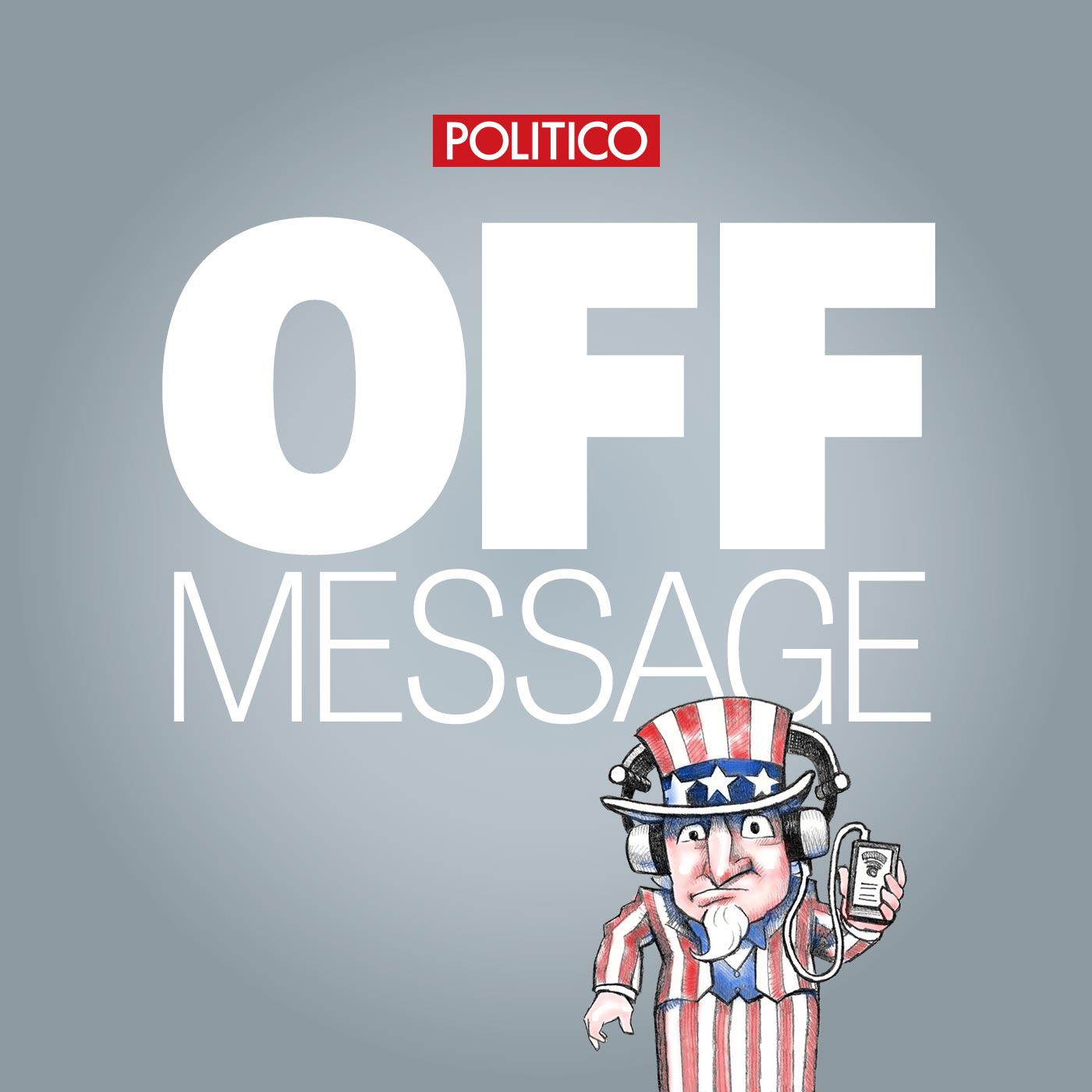 POLITICO's Off Message | Listen via Stitcher for Podcasts