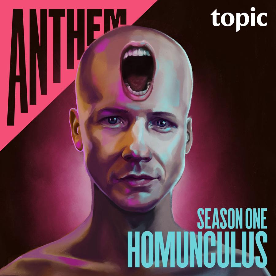 Anthem: Homunculus:Topic