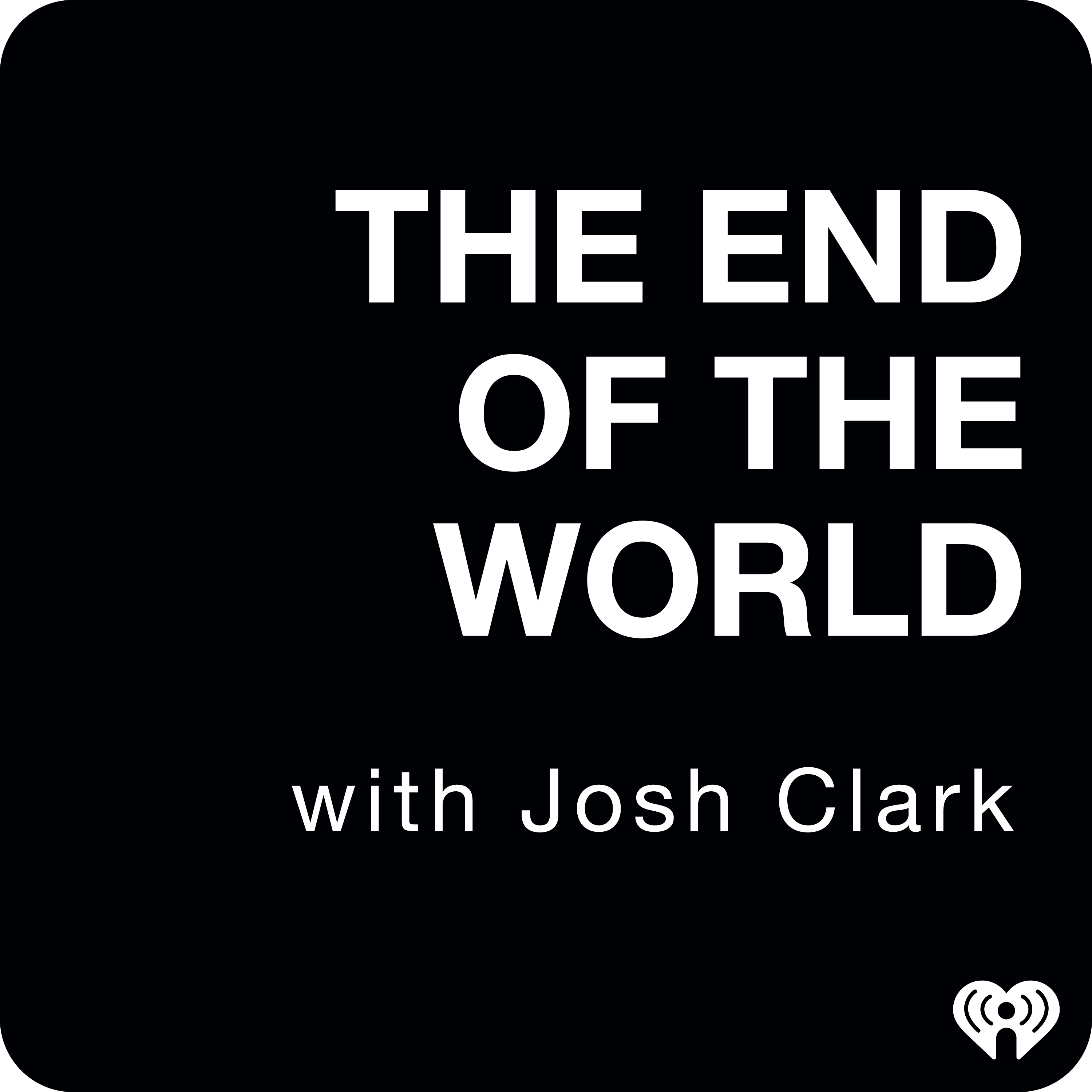 The End Of The World with Josh Clark on Smash Notes