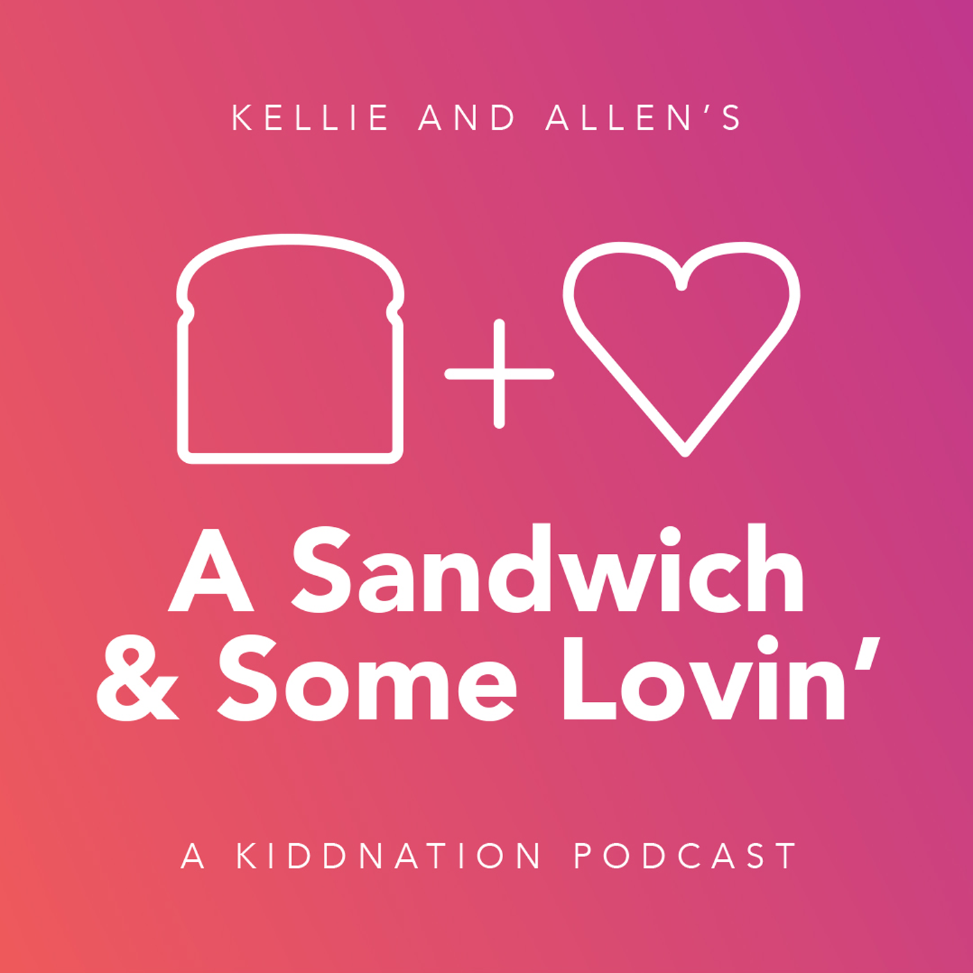 A Sandwich and Some Lovin' | Listen via Stitcher for Podcasts
